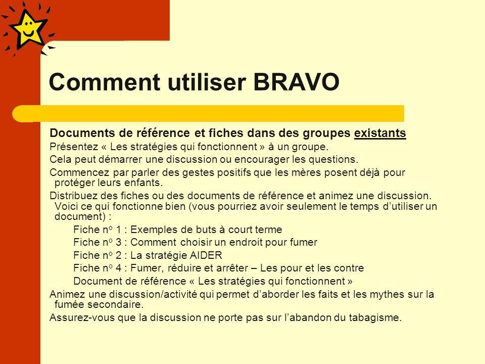 Comment utiliser BRAVO Documents de référence et fiches dans des groupes existants Présentez « Les stratégies qui fonctionnent » à un groupe.