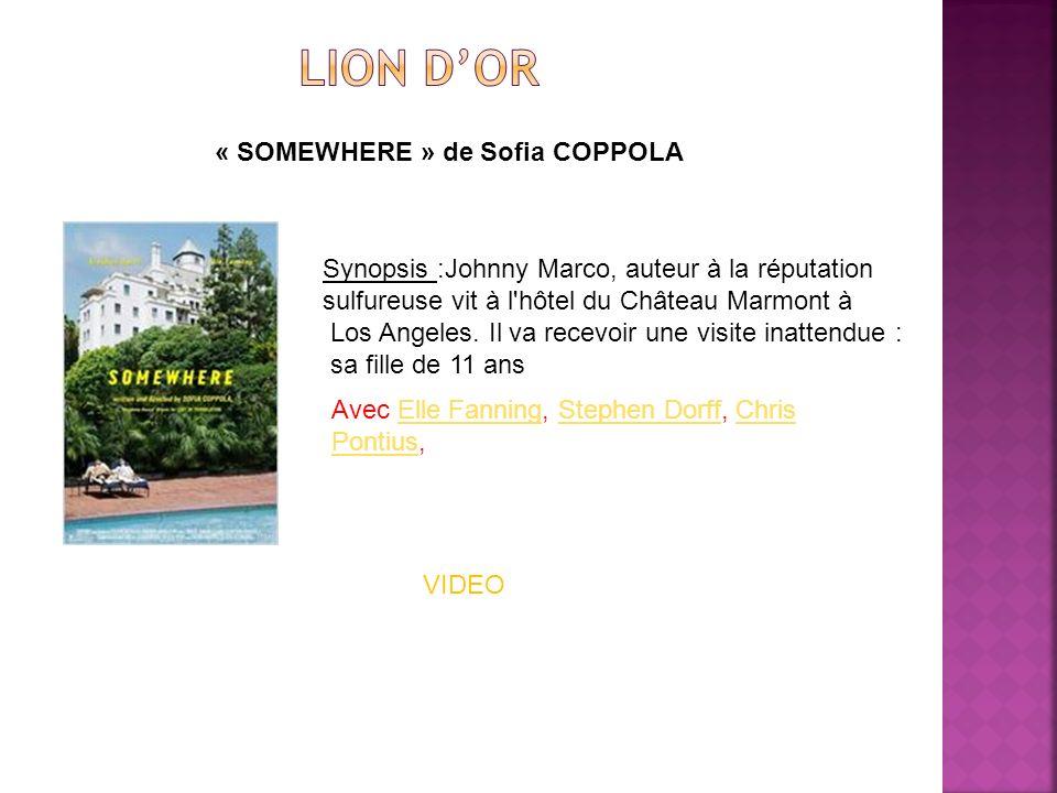 « SOMEWHERE » de Sofia COPPOLA Synopsis :Johnny Marco, auteur à la réputation sulfureuse vit à l'hôtel du Château Marmont à Los Angeles. Il va recevoi