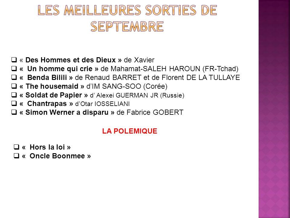 « Des Hommes et des Dieux » de Xavier « Un homme qui crie » de Mahamat-SALEH HAROUN (FR-Tchad) « Benda Bilili » de Renaud BARRET et de Florent DE LA T