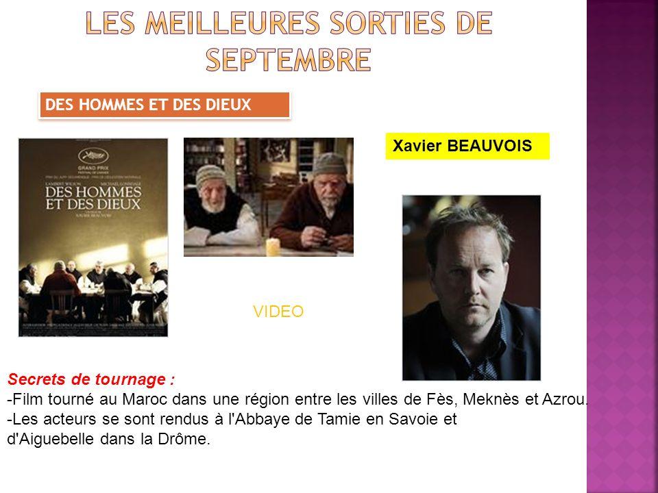DES HOMMES ET DES DIEUX VIDEO Xavier BEAUVOIS Secrets de tournage : -Film tourné au Maroc dans une région entre les villes de Fès, Meknès et Azrou. -L