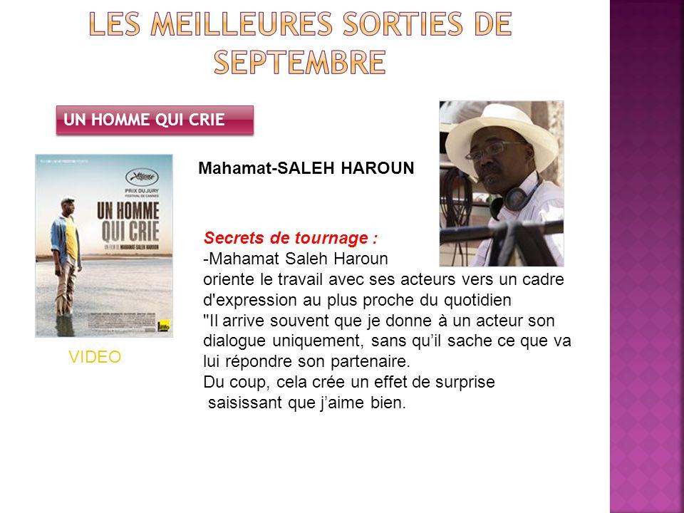 UN HOMME QUI CRIE Mahamat-SALEH HAROUN VIDEO Secrets de tournage : -Mahamat Saleh Haroun oriente le travail avec ses acteurs vers un cadre d'expressio