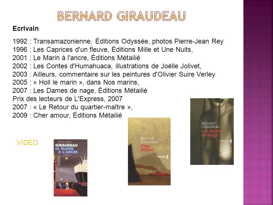 Ecrivain 1992 : Transamazonienne, Éditions Odyssée, photos Pierre-Jean Rey 1996 : Les Caprices d'un fleuve, Éditions Mille et Une Nuits, 2001 : Le Mar