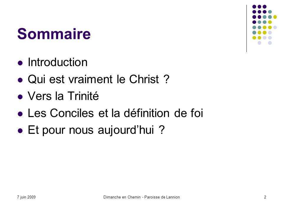 7 juin 2009Dimanche en Chemin - Paroisse de Lannion2 Sommaire Introduction Qui est vraiment le Christ .