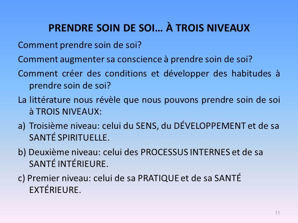 PRENDRE SOIN DE SOI… À TROIS NIVEAUX Comment prendre soin de soi.