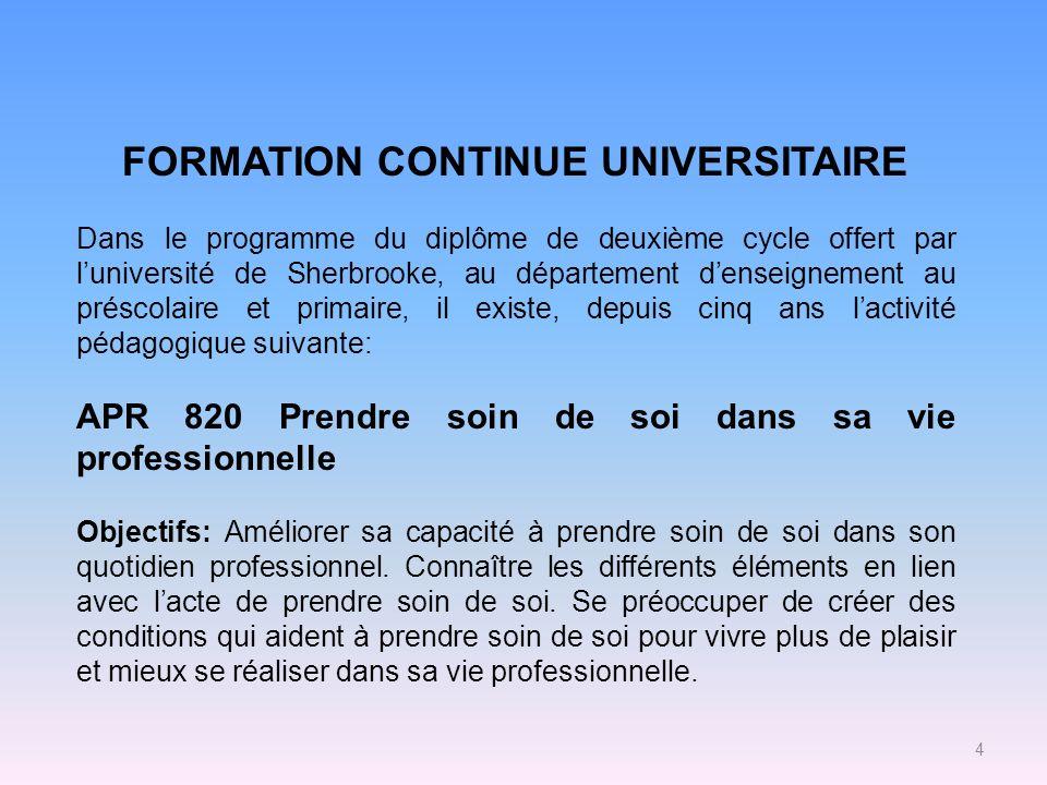 FORMATION CONTINUE UNIVERSITAIRE Dans le programme du diplôme de deuxième cycle offert par luniversité de Sherbrooke, au département denseignement au