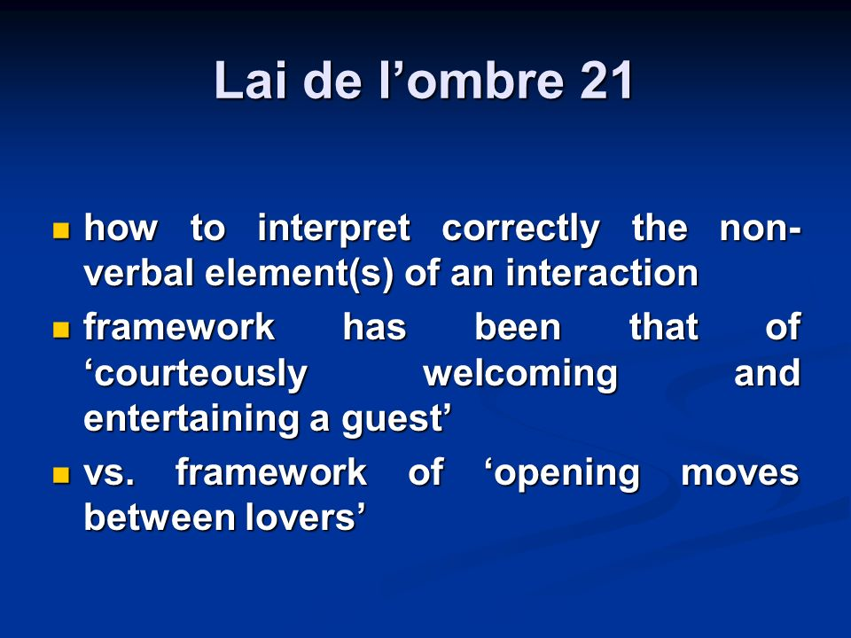 Lai de lombre 21 how to interpret correctly the non- verbal element(s) of an interaction how to interpret correctly the non- verbal element(s) of an interaction framework has been that of courteously welcoming and entertaining a guest framework has been that of courteously welcoming and entertaining a guest vs.