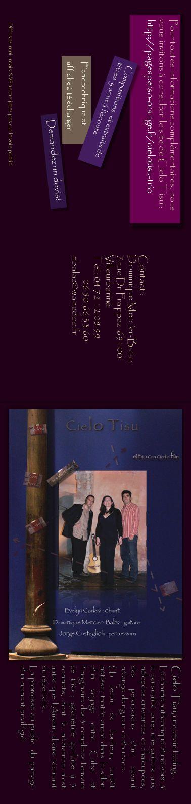 Cielo Tisu, un certain feeling… Le charme authentique dune voix à la sensualité pure, une guitare aux mélopées enivrantes et chaloupées, des percussions dun savant mélange de rigueur et daudace.