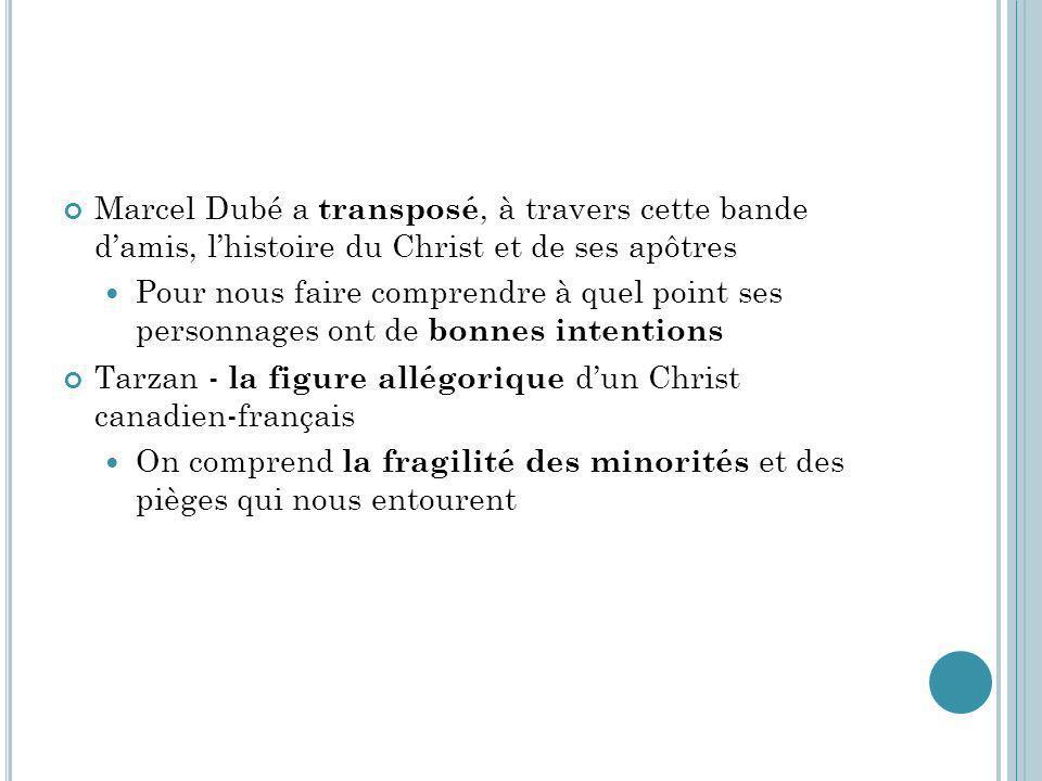 Marcel Dubé a transposé, à travers cette bande damis, lhistoire du Christ et de ses apôtres Pour nous faire comprendre à quel point ses personnages on