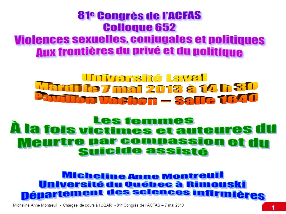 Micheline Anne Montreuil - Chargée de cours à lUQAR - 81 e Congrès de lACFAS – 7 mai 2013 1