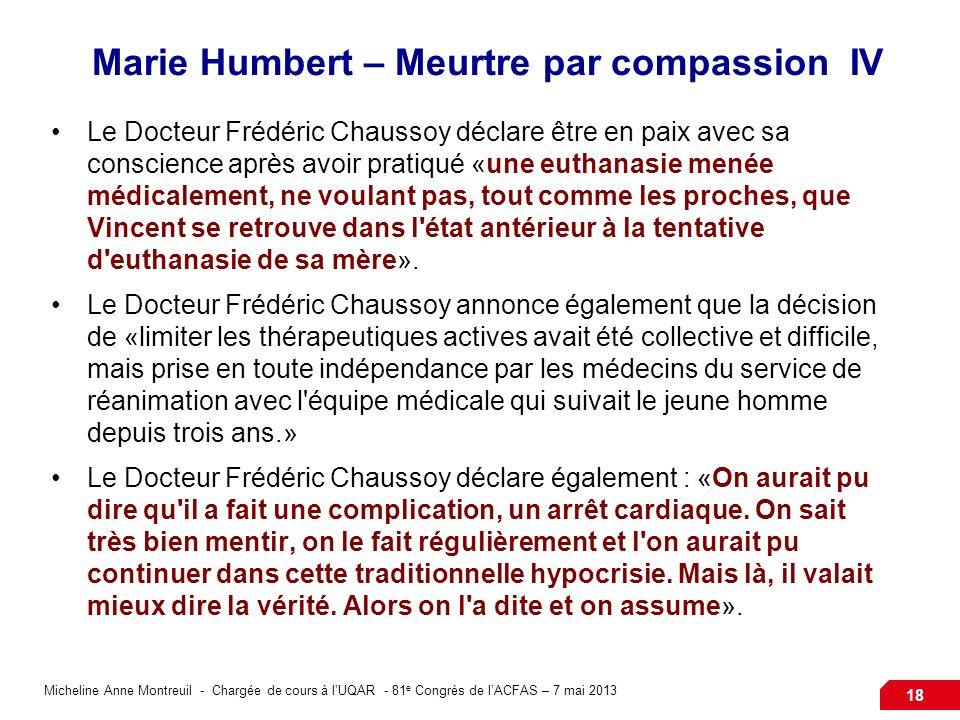Micheline Anne Montreuil - Chargée de cours à lUQAR - 81 e Congrès de lACFAS – 7 mai 2013 18 Marie Humbert – Meurtre par compassion IV Le Docteur Fréd