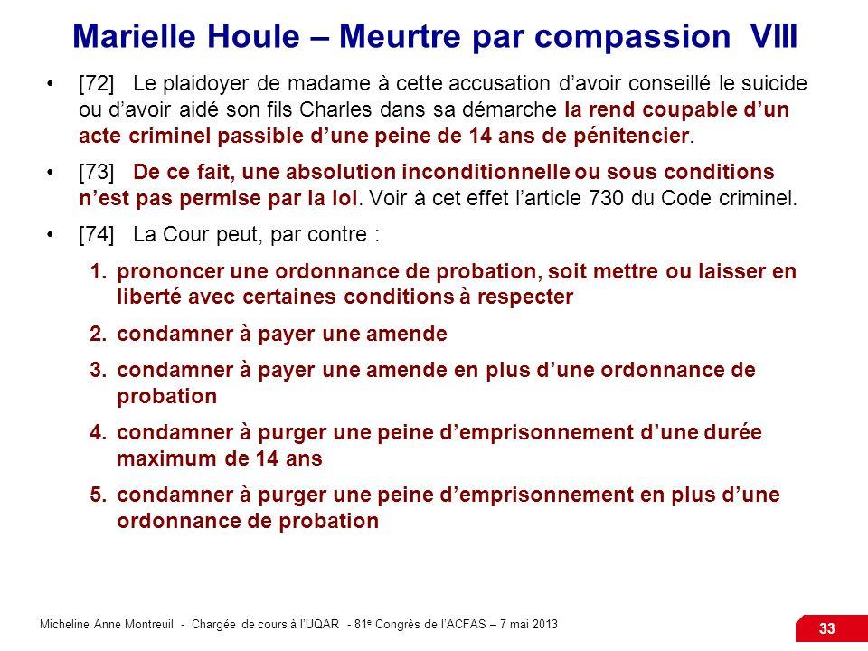 Micheline Anne Montreuil - Chargée de cours à lUQAR - 81 e Congrès de lACFAS – 7 mai 2013 33 Marielle Houle – Meurtre par compassion VIII [72]Le plaid