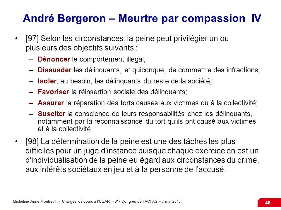 Micheline Anne Montreuil - Chargée de cours à lUQAR - 81 e Congrès de lACFAS – 7 mai 2013 48 André Bergeron – Meurtre par compassion IV [97] Selon les