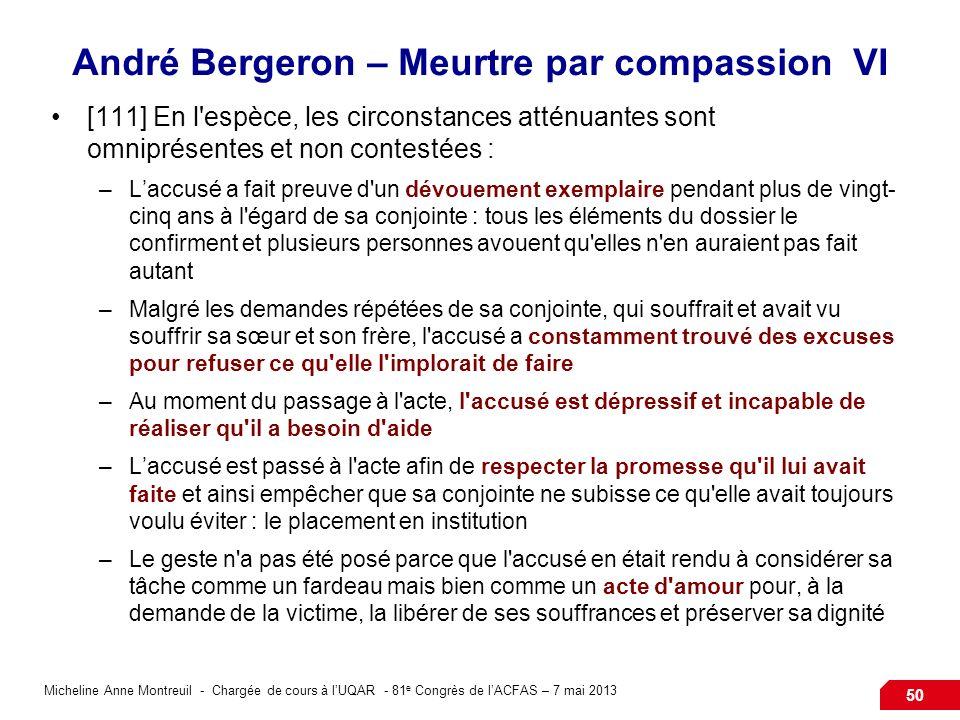 Micheline Anne Montreuil - Chargée de cours à lUQAR - 81 e Congrès de lACFAS – 7 mai 2013 50 André Bergeron – Meurtre par compassion VI [111] En l'esp