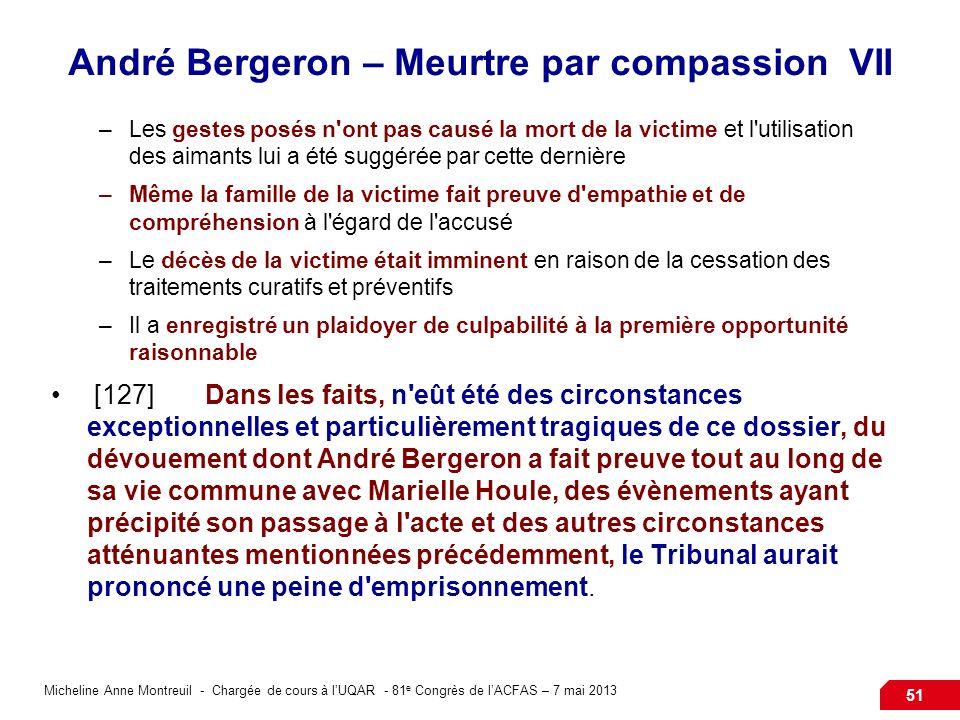 Micheline Anne Montreuil - Chargée de cours à lUQAR - 81 e Congrès de lACFAS – 7 mai 2013 51 André Bergeron – Meurtre par compassion VII –Les gestes p
