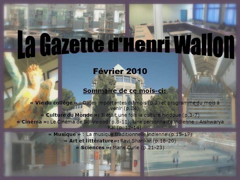 Février 2010 Sommaire de ce mois-ci: « Vie du collège » : Dates importantes du mois (p.2) et programme du mois à venir (p.24) « Culture du Monde »: Il