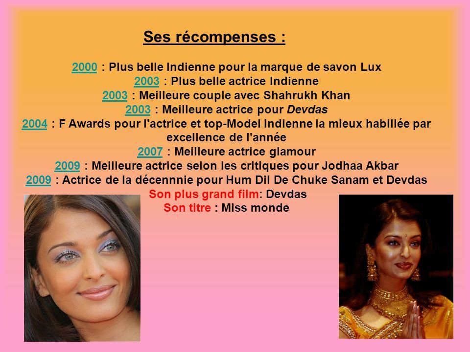 Ses récompenses : 20002000 : Plus belle Indienne pour la marque de savon Lux 20032003 : Plus belle actrice Indienne 20032003 : Meilleure couple avec S