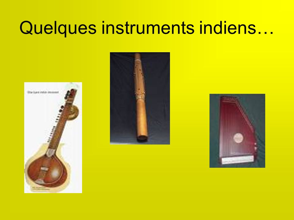 Quelques instruments indiens…