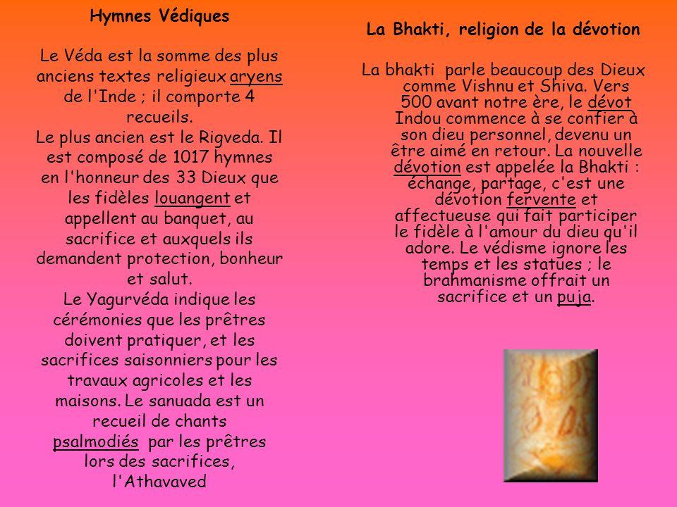 Hymnes Védiques Le Véda est la somme des plus anciens textes religieux aryens de l'Inde ; il comporte 4 recueils. Le plus ancien est le Rigveda. Il es