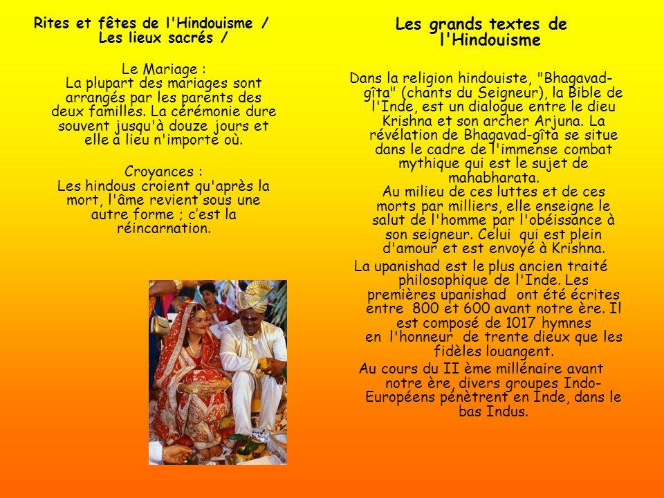 Rites et fêtes de l'Hindouisme / Les lieux sacrés / Le Mariage : La plupart des mariages sont arrangés par les parents des deux familles. La cérémonie