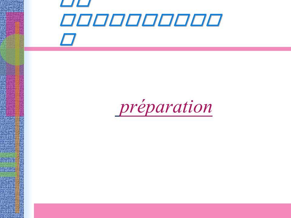 LA BENEDICTIO N préparation