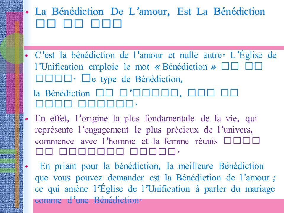 La Bénédiction De L amour, Est La Bénédiction De La Vie La Bénédiction De L amour, Est La Bénédiction De La Vie C est la bénédiction de l amour et nulle autre.