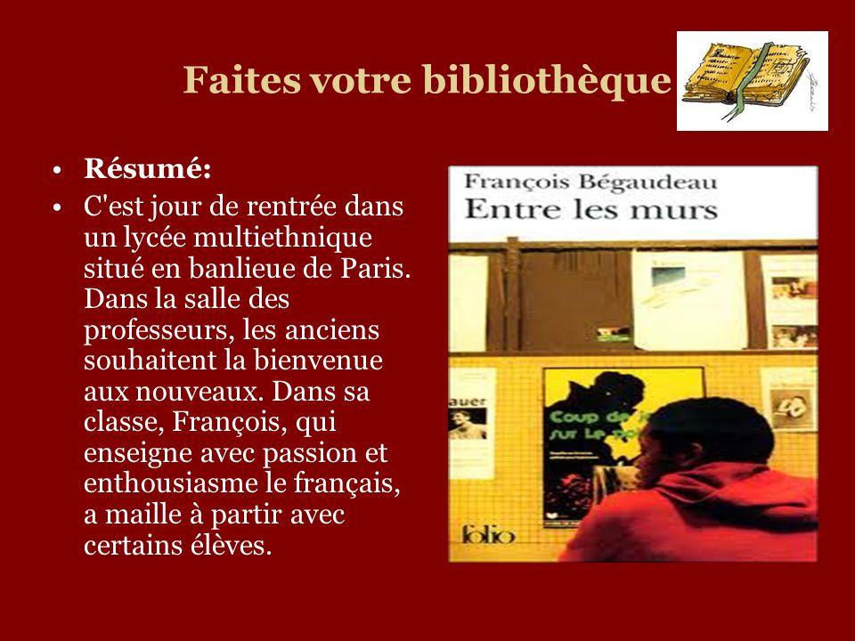 Faites votre bibliothèque Résumé: C'est jour de rentrée dans un lycée multiethnique situé en banlieue de Paris. Dans la salle des professeurs, les anc