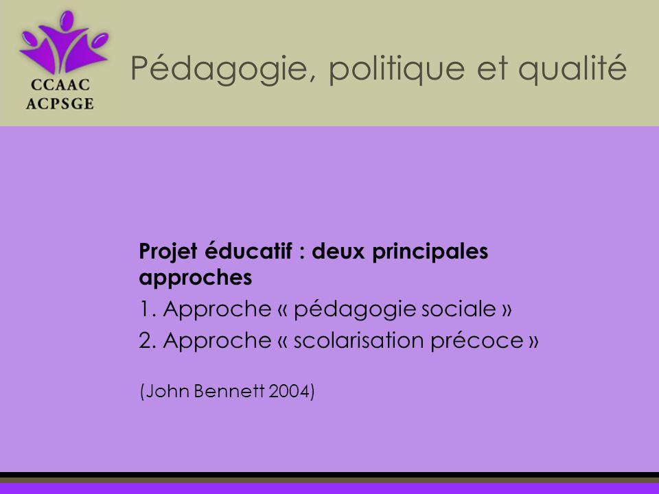 Projet éducatif : deux principales approches 1. Approche « pédagogie sociale » 2.
