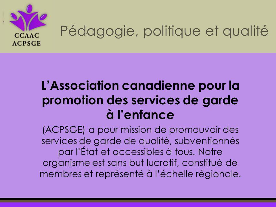 LAssociation canadienne pour la promotion des services de garde à lenfance (ACPSGE) a pour mission de promouvoir des services de garde de qualité, subventionnés par lÉtat et accessibles à tous.
