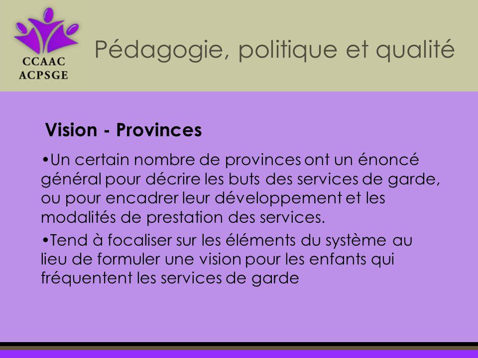 Un certain nombre de provinces ont un énoncé général pour décrire les buts des services de garde, ou pour encadrer leur développement et les modalités de prestation des services.