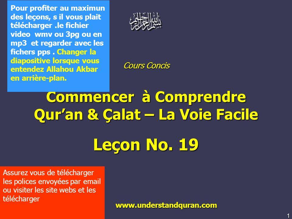 1 www.understandquran.com Cours Concis Commencer à Comprendre Quran & Çalat – La Voie Facile Leçon No.