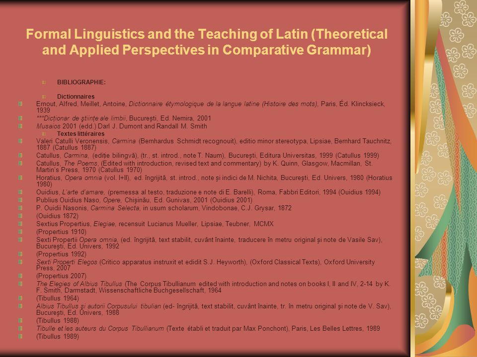 Formal Linguistics and the Teaching of Latin (Theoretical and Applied Perspectives in Comparative Grammar) BIBLIOGRAPHIE: Dictionnaires Ernout, Alfred