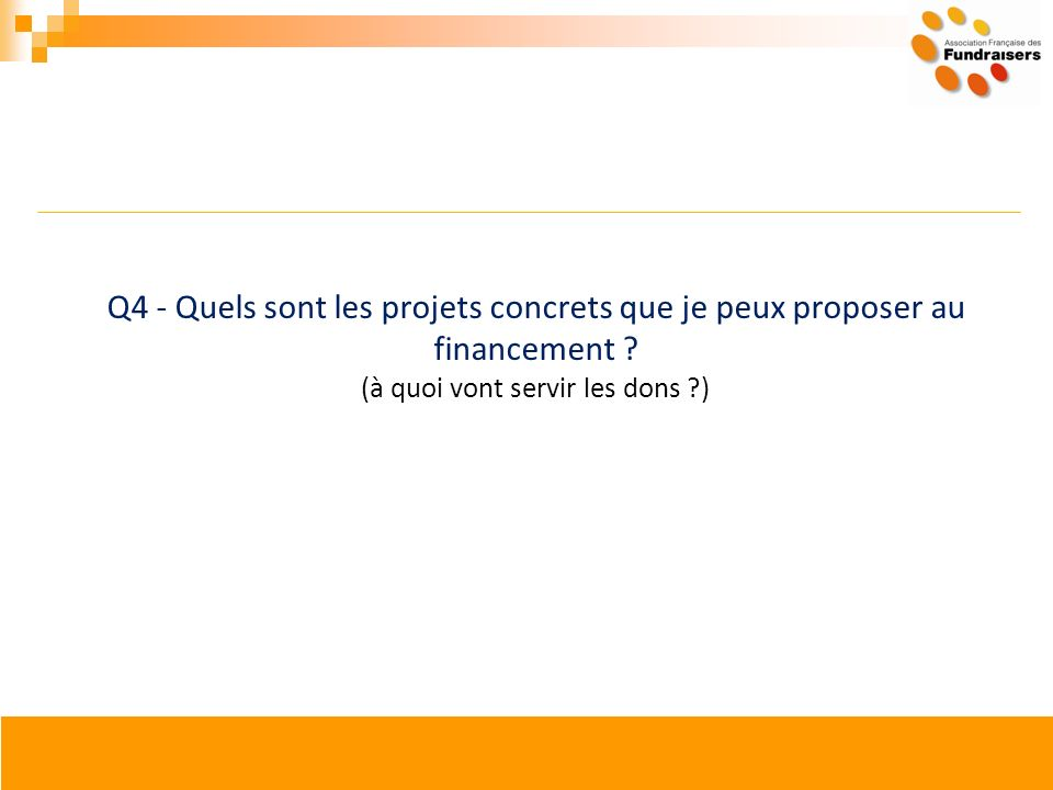 Q4 - Quels sont les projets concrets que je peux proposer au financement ? (à quoi vont servir les dons ?)