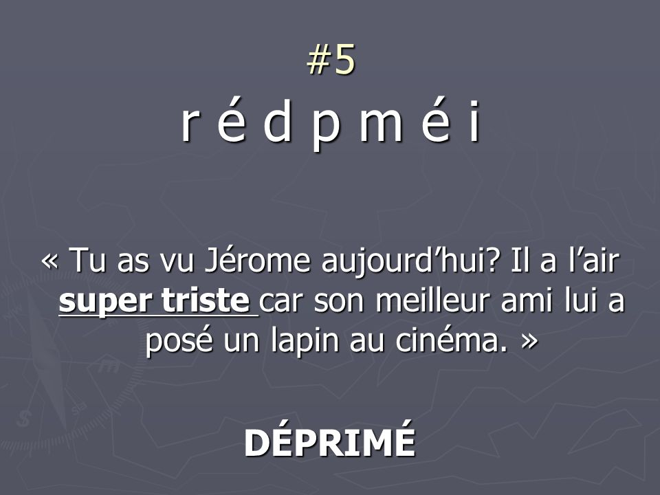 #5 r é d p m é i « Tu as vu Jérome aujourdhui.