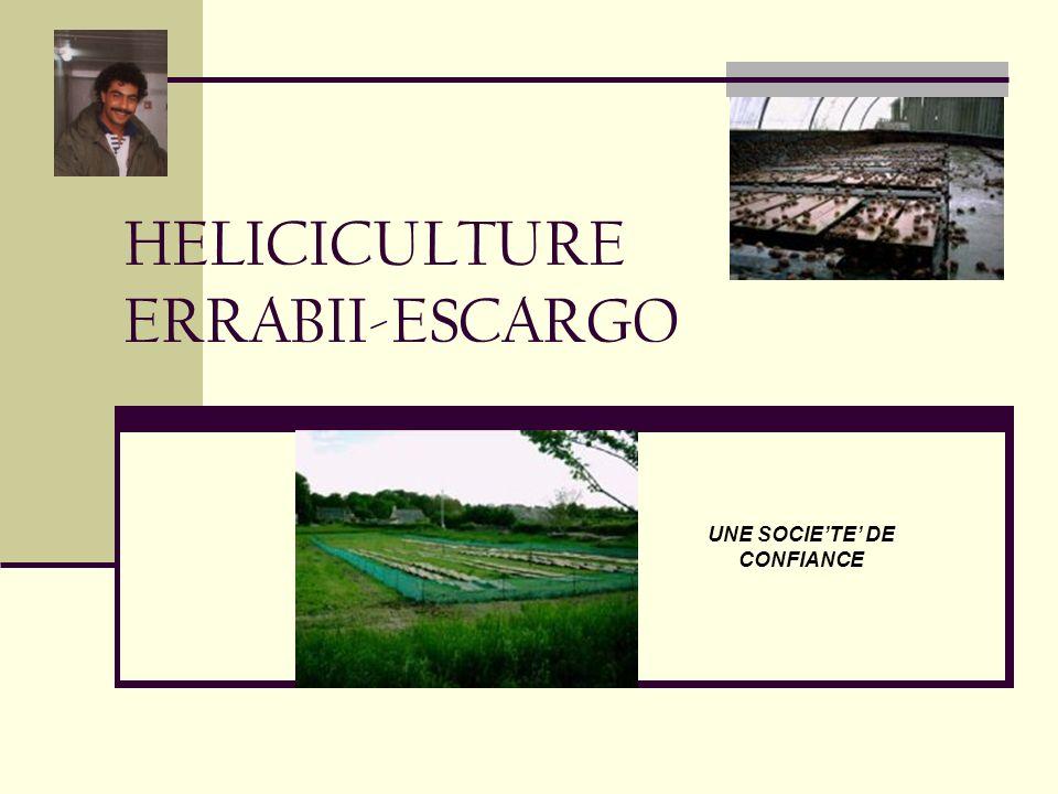 HELICICULTURE ERRABII-ESCARGO UNE SOCIETE DE CONFIANCE
