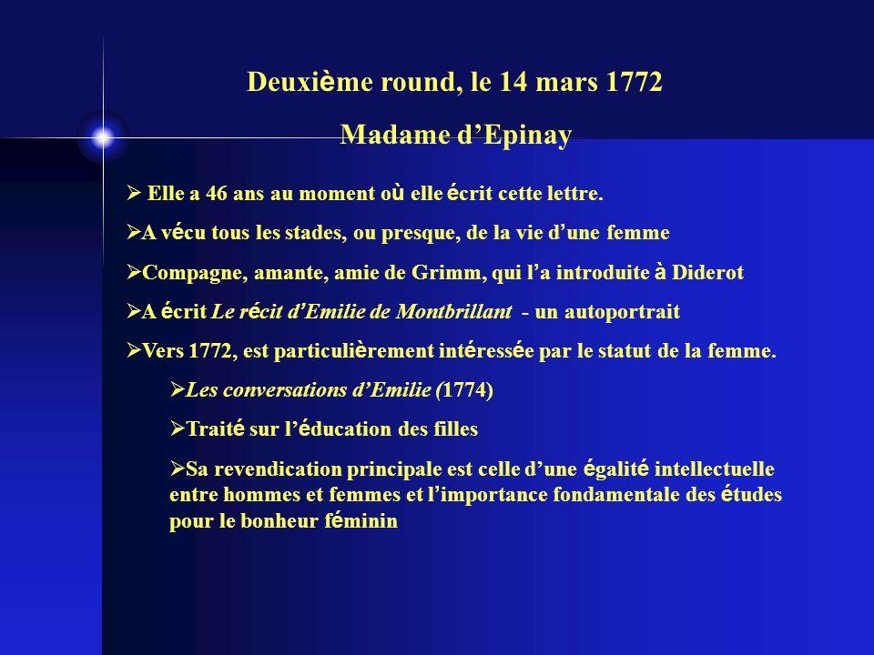 Deuxi è me round, le 14 mars 1772 Madame dEpinay Elle a 46 ans au moment o ù elle é crit cette lettre.
