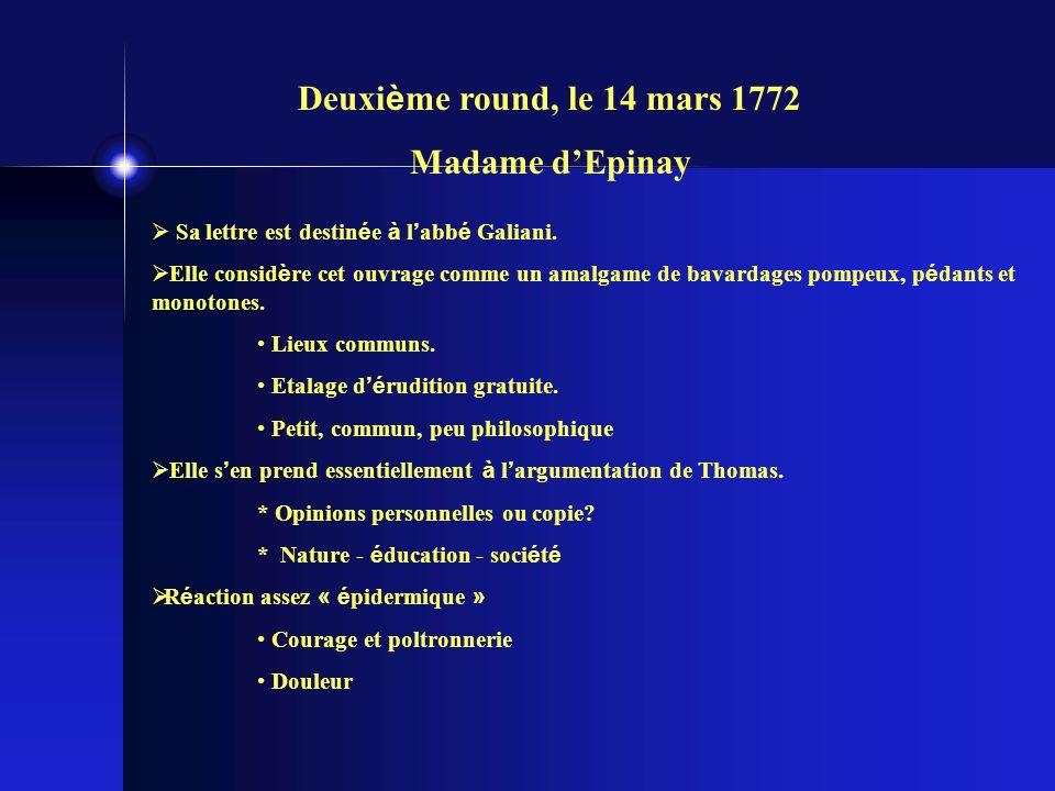 Deuxi è me round, le 14 mars 1772 Madame dEpinay Sa lettre est destin é e à l abb é Galiani.