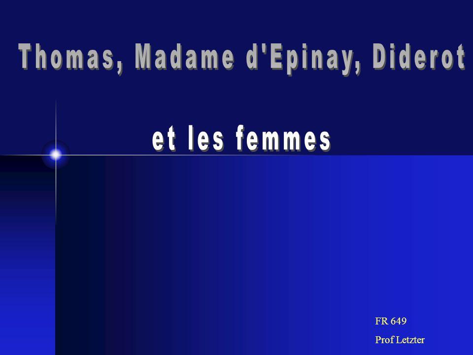 Joutes oratoire en trois rounds Antoine L é onard Thomas Denis Diderot Madame dEpinay Les concurrents