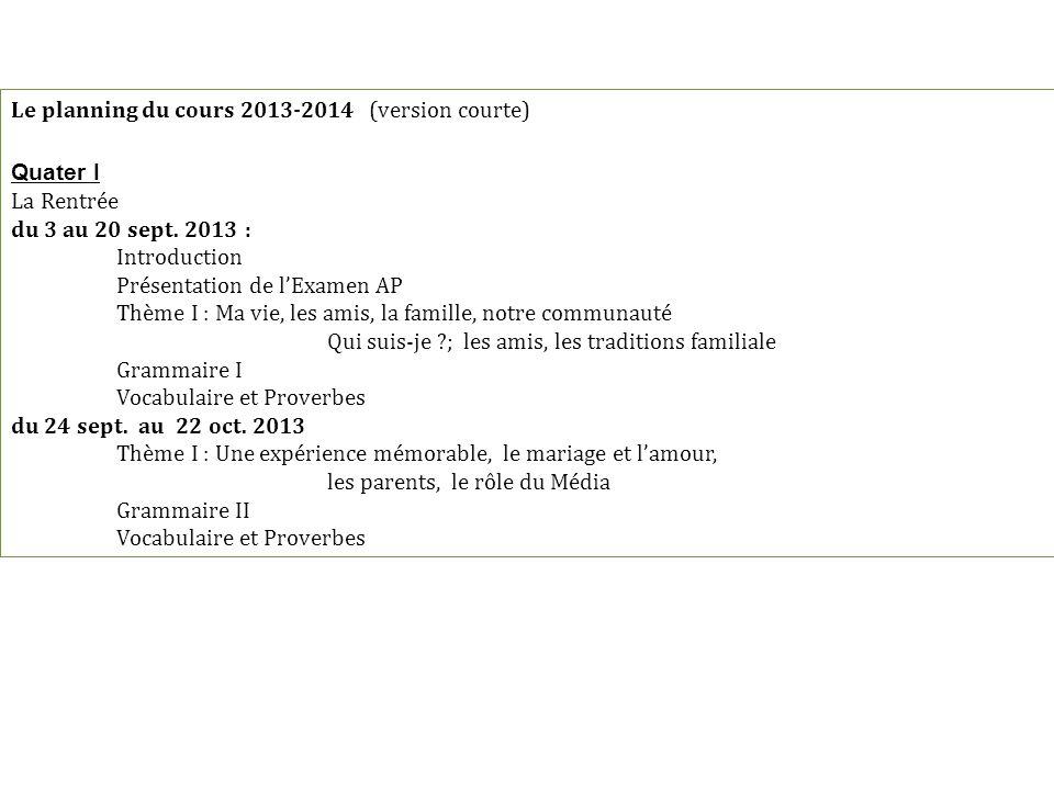 Le planning du cours 2013-2014 (version courte) Quater I La Rentrée du 3 au 20 sept.