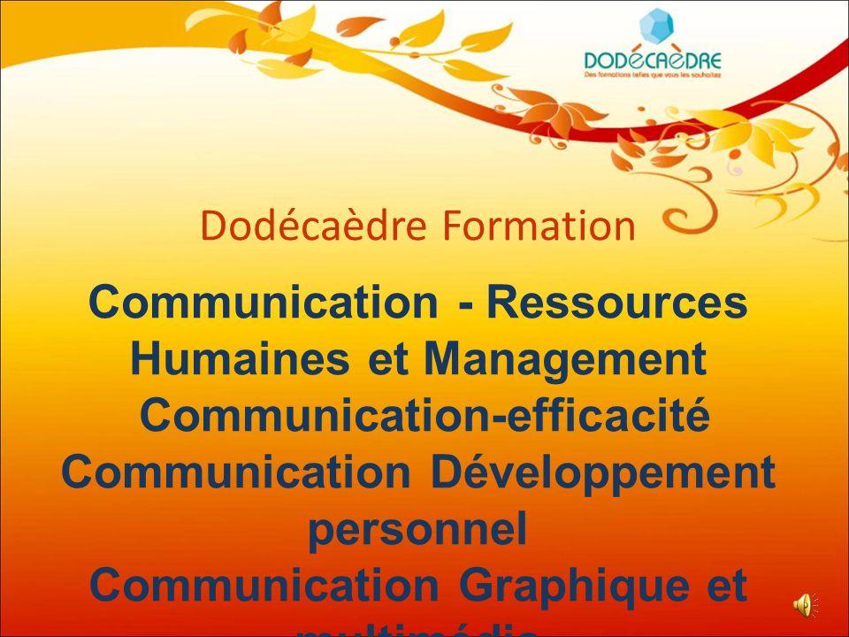 Dodécaèdre Formation1 Communication - Ressources Humaines et Management Communication-efficacité Communication Développement personnel Communication G