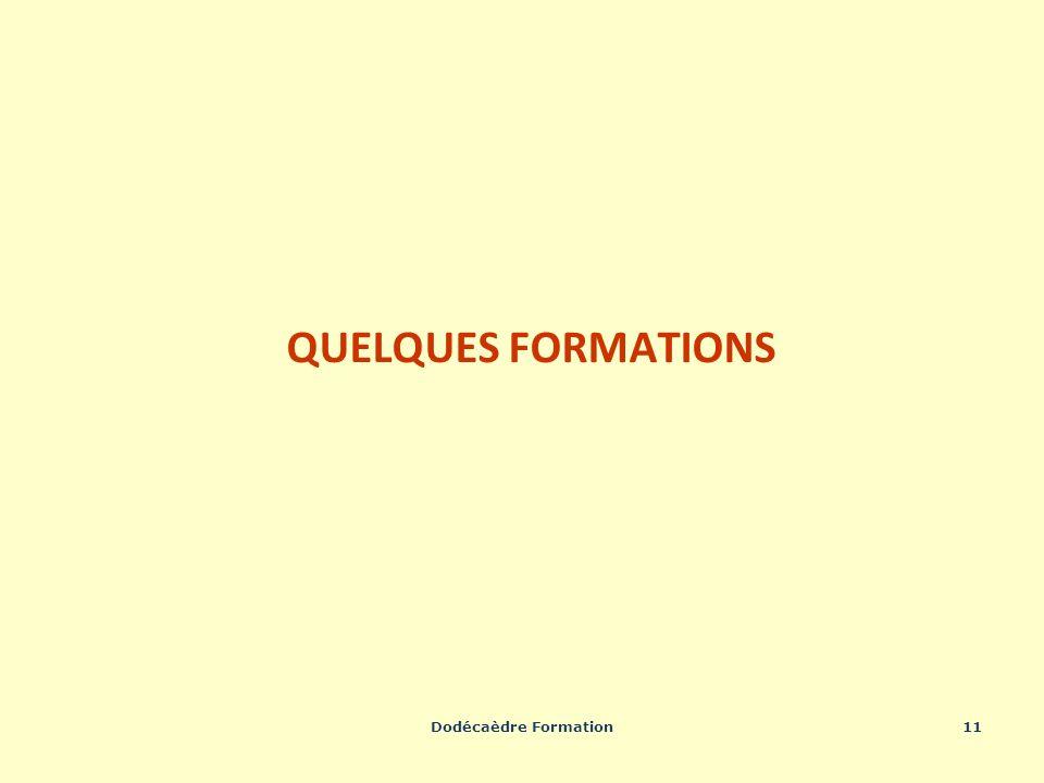 Dodécaèdre Formation11 QUELQUES FORMATIONS