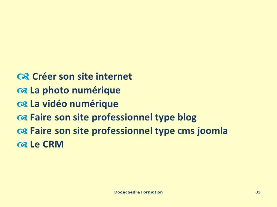 Dodécaèdre Formation33 Créer son site internet La photo numérique La vidéo numérique Faire son site professionnel type blog Faire son site professionn