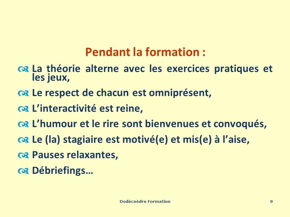 Dodécaèdre Formation9 Pendant la formation : La théorie alterne avec les exercices pratiques et les jeux, Le respect de chacun est omniprésent, Linter