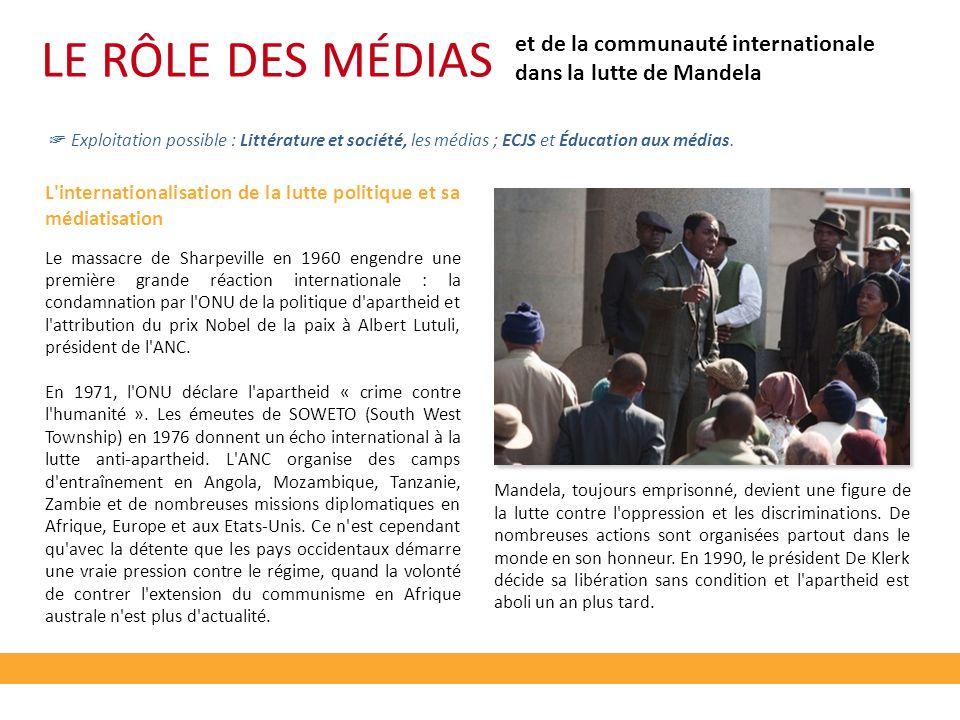 LE RÔLE DES MÉDIAS Exploitation possible : Littérature et société, les médias ; ECJS et Éducation aux médias. L'internationalisation de la lutte polit