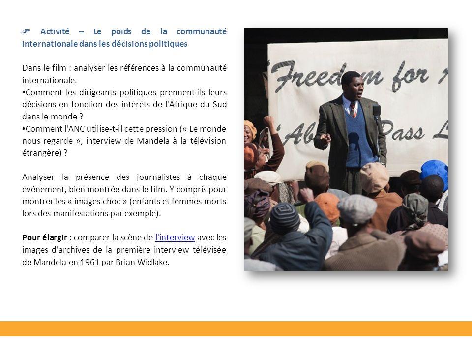 Activité – Le poids de la communauté internationale dans les décisions politiques Dans le film : analyser les références à la communauté international