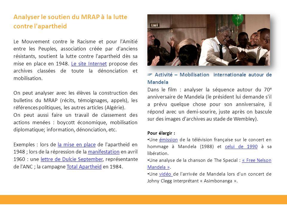 Analyser le soutien du MRAP à la lutte contre l'apartheid Le Mouvement contre le Racisme et pour l'Amitié entre les Peuples, association créée par d'a