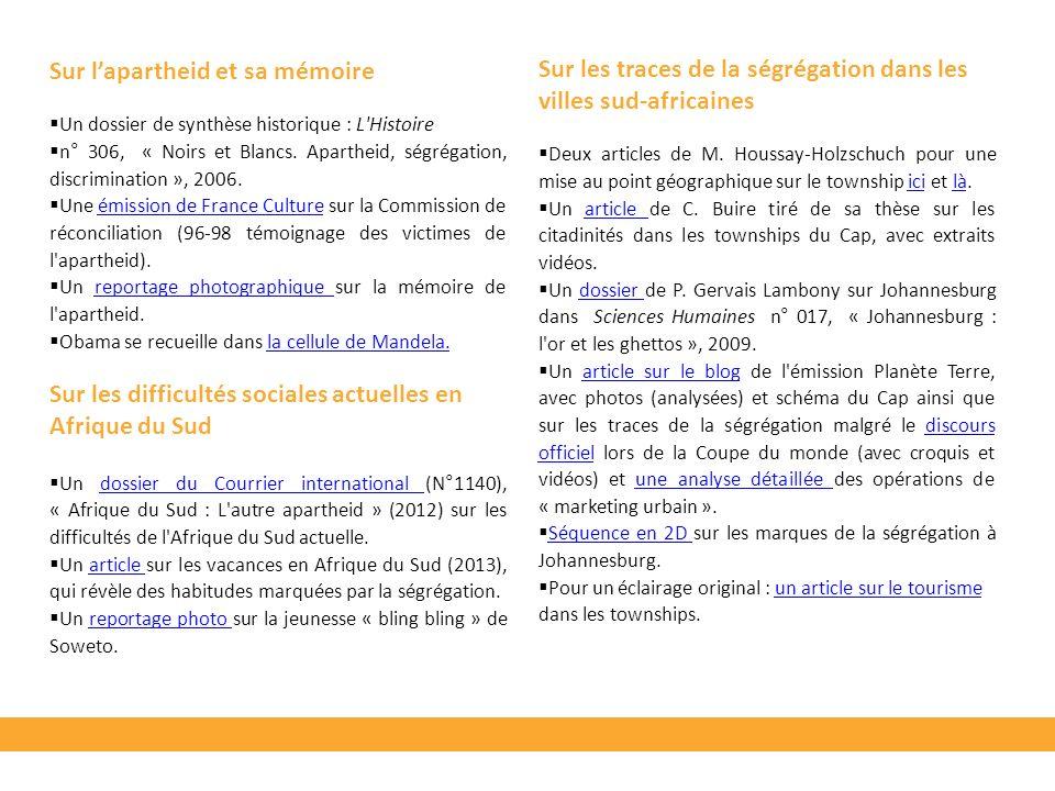 Sur lapartheid et sa mémoire Un dossier de synthèse historique : L'Histoire n° 306, « Noirs et Blancs. Apartheid, ségrégation, discrimination », 2006.