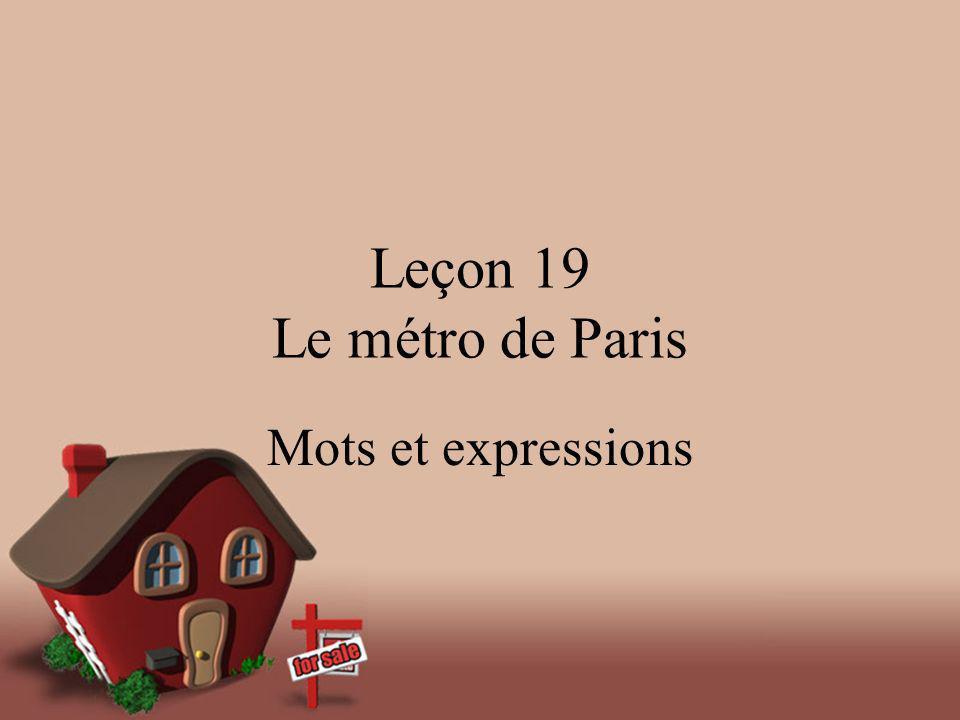 Leçon 19 Le métro de Paris Mots et expressions