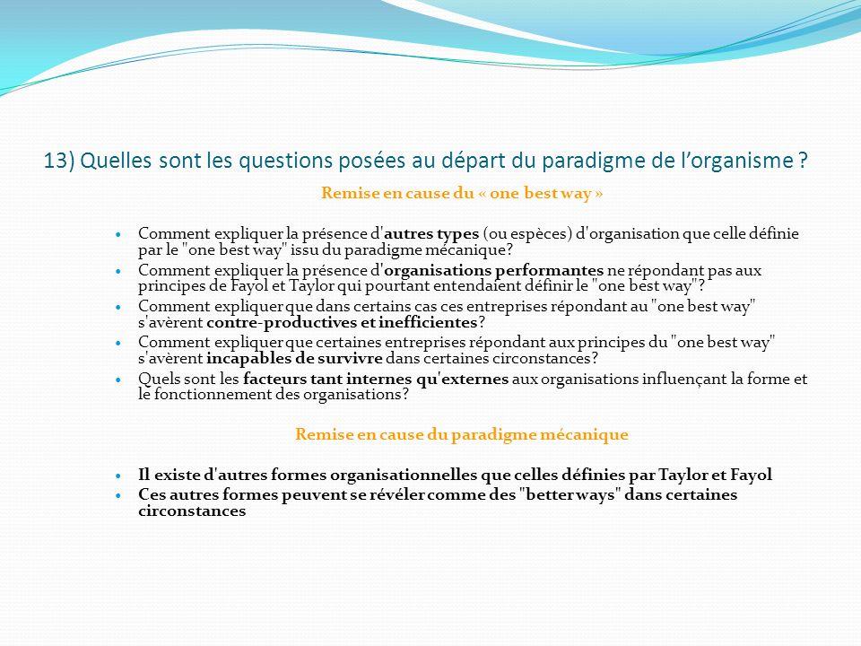 13) Quelles sont les questions posées au départ du paradigme de lorganisme .