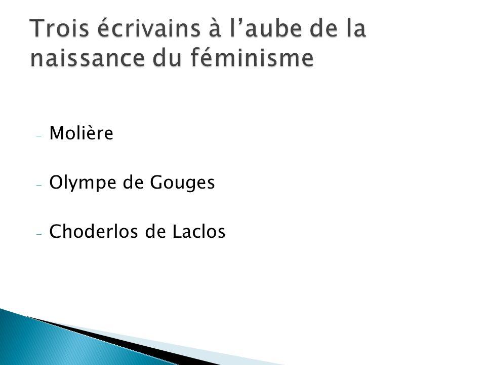 - Molière - Olympe de Gouges - Choderlos de Laclos
