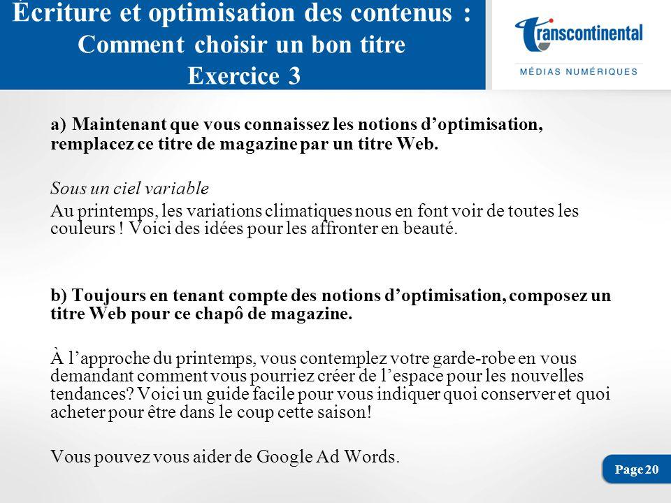 Page 20 Écriture et optimisation des contenus : Comment choisir un bon titre Exercice 3 a) Maintenant que vous connaissez les notions doptimisation, remplacez ce titre de magazine par un titre Web.
